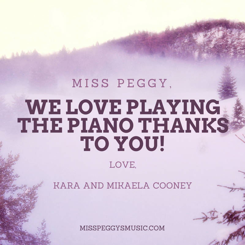Miss Peggy,We love playing the piano
